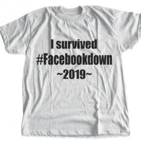 I Survived #FACEBOOKDOWN 2019