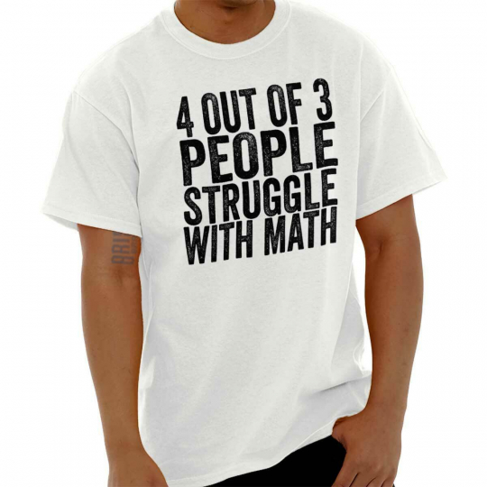 4 Out of 3 People Struggle With Math Nerd Short Sleeve T-Shirt Tees Tshirts