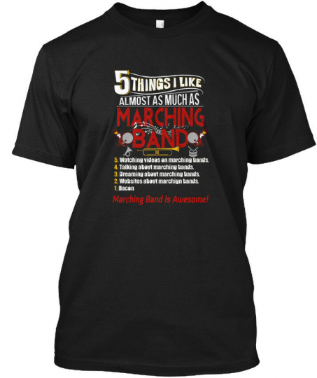 5 Things I Like Marching Band - Almost As Much 5. Hanes Tagless Tee T-Shirt