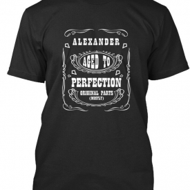 Alexander Aged To Perfection – Original Parts (mostly) Premium Tee T-Shirt