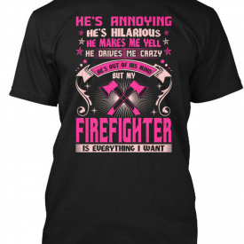 Annoying Hilarious Firefighter Is Everyt Hanes Tagless Tee T-Shirt
