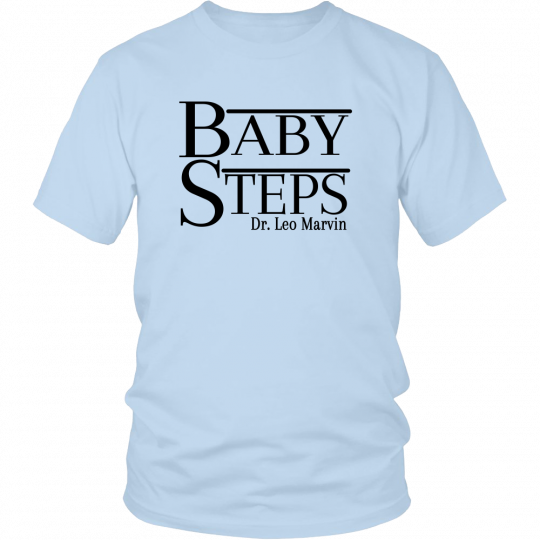 Baby Steps - Unisex T-Shirt - What About Bob? Movie Shirt