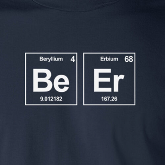 Be Er periodic table Chemical Elements T-Shirt Beer nerd geek college party