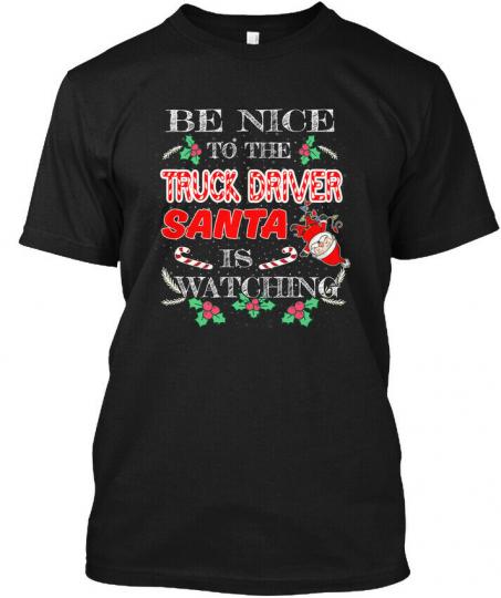 Be Nice To The Truck Driver Santa Hanes Tagless Tee T-Shirt