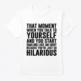Because Im Hilarious Funny S Hanes Tagless Tee T-Shirt