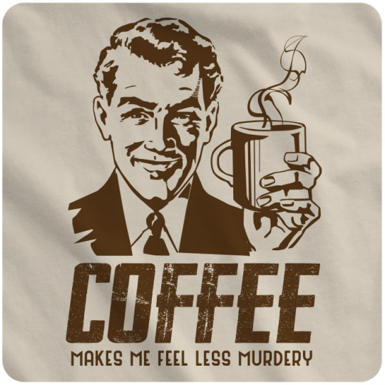 COFFEE MAKES ME LESS MURDERY Tee Funny Retro Style Caffeine T-Shirt SIZES S-3XL