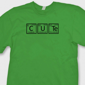 CUTE..Chemistry Elements Funny T-shirt Science Geek Gag Gift Tee Shirt