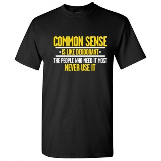 Common Sense Sarcastic Cool Adult Graphic Gift Idea Humor Retro Funny TShirt
