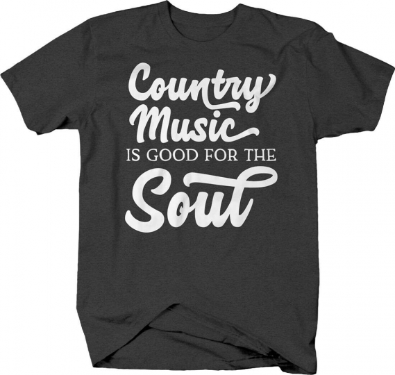 Country music is good for the soul lifestyle soulfood T-shirt for men