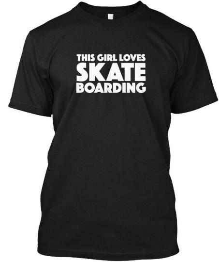 Custom This Girl Loves Skateboarding - Skate Boarding Hanes Tagless Tee T-Shirt