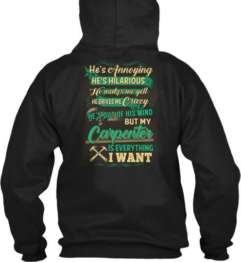 Cute Carpenters Lady - He's Annoying Hilarious He Makes Gildan Hoodie Sweatshirt
