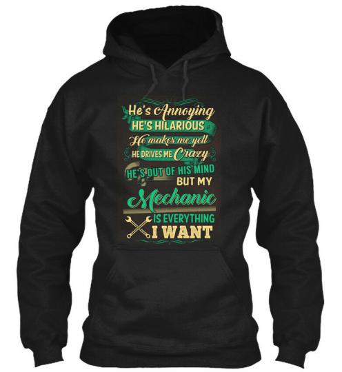 Cute Mechanics Lday - He's Annoying Hilarious He Makes Gildan Hoodie Sweatshirt