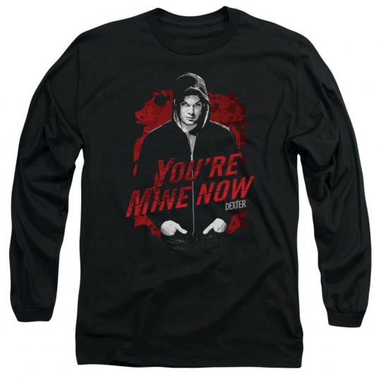 Dexter TV Show You're Mine Now Hoodie DARK PASSENGER Long Sleeve T-Shirt S-3XL