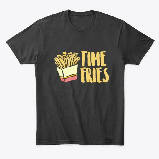 Fashionable Time Fries Food Puns, Funny Premium Tee T-Shirt Premium Tee T-Shirt