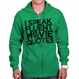 Fluent In Movie Quotes Funny Sarcastic Film Zipper Sweat Shirt Zip Sweatshirt