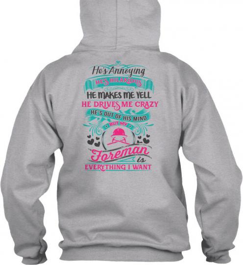 Foremans Lady - He's Annoying Hilarious He Makes Me Gildan Hoodie Sweatshirt
