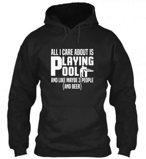 Funny Billiard Quote Gift All I Care Is Playing Pool - Gildan Hoodie Sweatshirt