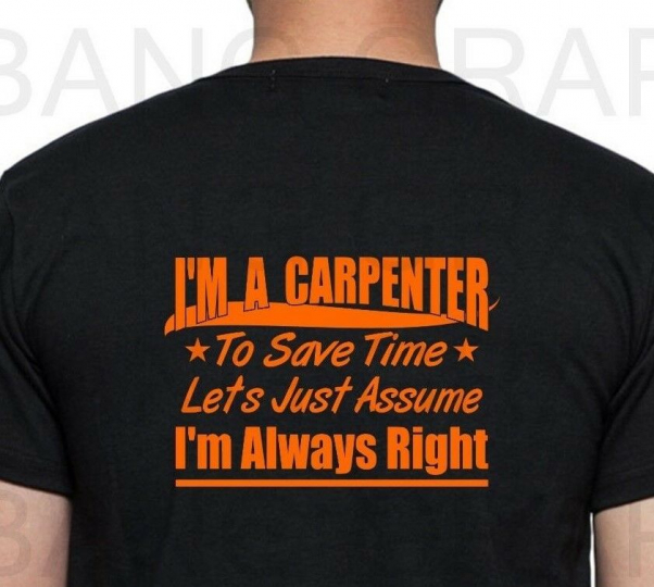 Funny Carpenter T Shirt Right Bad Ass Tradesman Joke Union Tribe Proud Trades xx