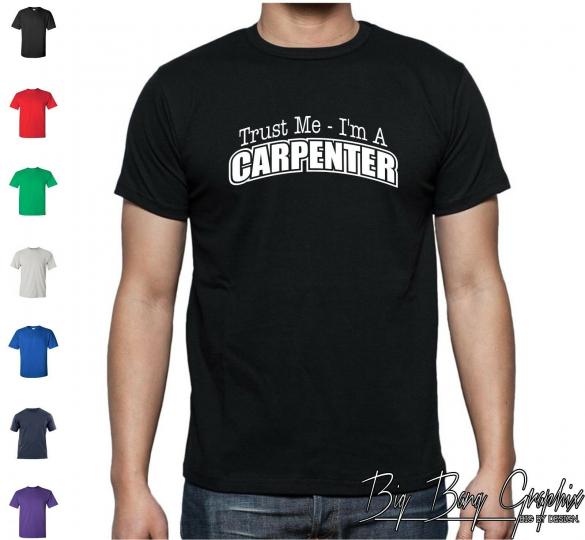 Funny Carpenter T-Shirt Trust Me Adult Humor Tradesmen trades union proud tee