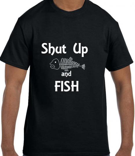 Funny Humor Shut Up and Fish Fishing T-Shirt tshirt
