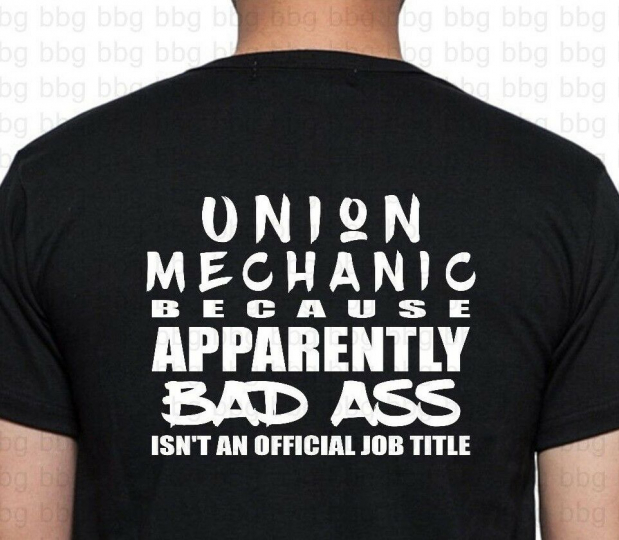Funny Union Mechanic T Shirt BAD ASS Tradesman Joke UNION Home Worker Pride MUTA
