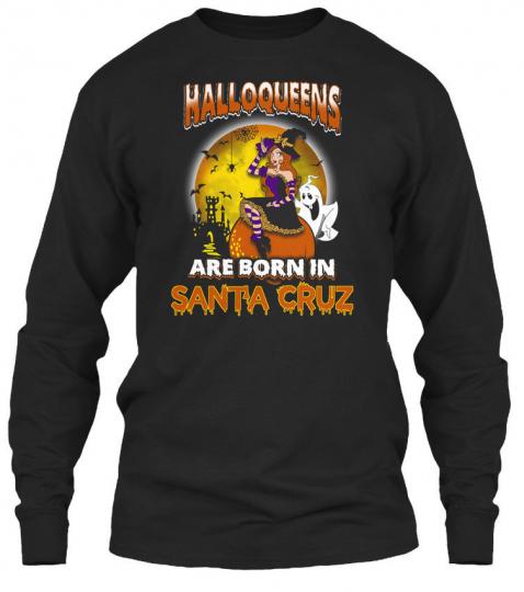 Halloqeens Are Born In Santa Cruz Gildan Long Sleeve Tee T-Shirt
