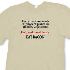 Help End The Violence Eat Bacon T-shirt Funny Meat Humor Gag Gift Tee Shirt