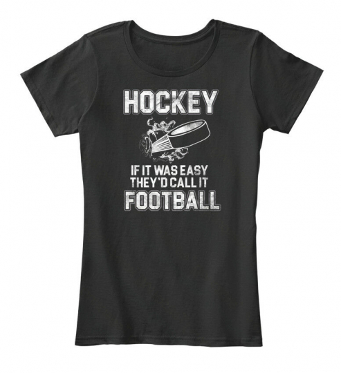 Hockey Football Sport Funny Quote - If It Was Easy Women's Premium Tee T-Shirt