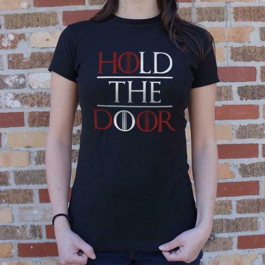 Hold The Door T-Shirt (Ladies)