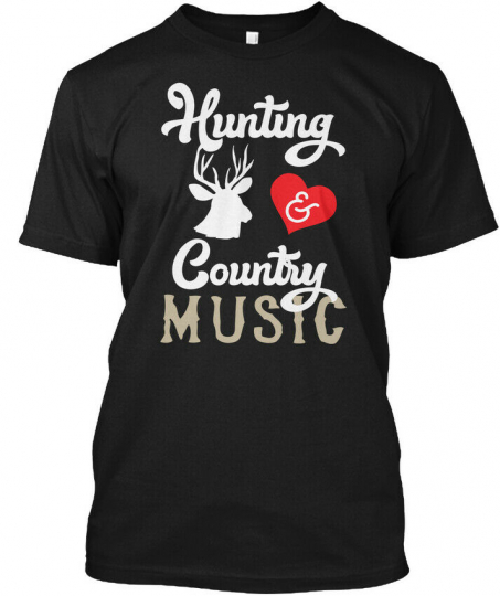 Hunting And Country Music - & Hanes Tagless Tee T-Shirt