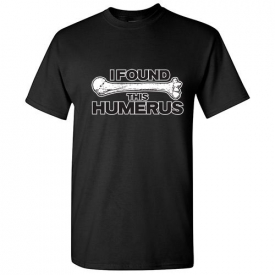 I Found This Humerus sarcastic Humor Graphic Gift Idea Funny Novelty T-shirts
