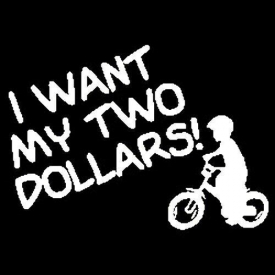 I Want My Two Dollars T-shirt Better Off Dead S-3XL