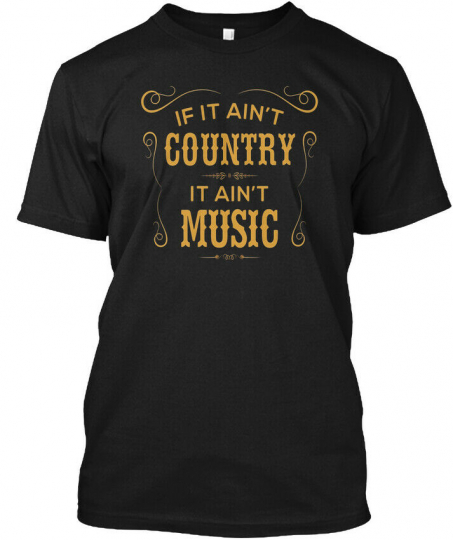 If It Aint Country Music T - Ain't Hanes Tagless Tee T-Shirt