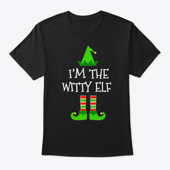 Im The Witty Elf Christmas T Gift Hanes Tagless Tee T-Shirt