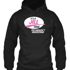 Jill It's A Thing Gildan Hoodie Sweatshirt