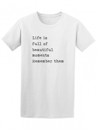 Life Is Full Of Moments Photography Tee - Image by Shutterstock