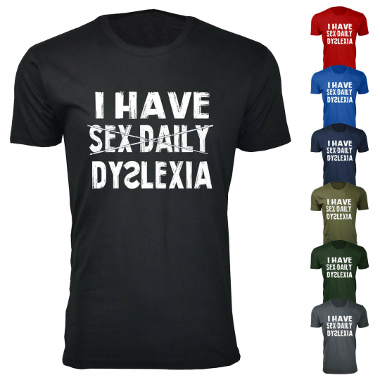 Men's I Have Sex Daily Dyslexia Humor T-Shirts