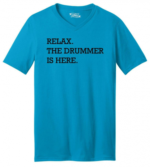 Mens Relax The Drummer Is Here V-Neck Tee Music Band Drums Shirt