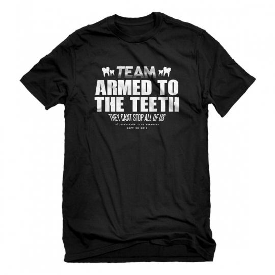 Mens TEAM ARMED TO THE TEETH Short Sleeve T-shirt #4166