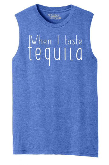Mens When I Taste Tequila Muscle Tank Alcohol Country Music Concert