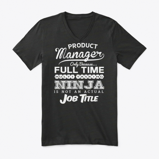 Ninja Product Manager Funny Quotes Gift Premium Jersey V-Neck