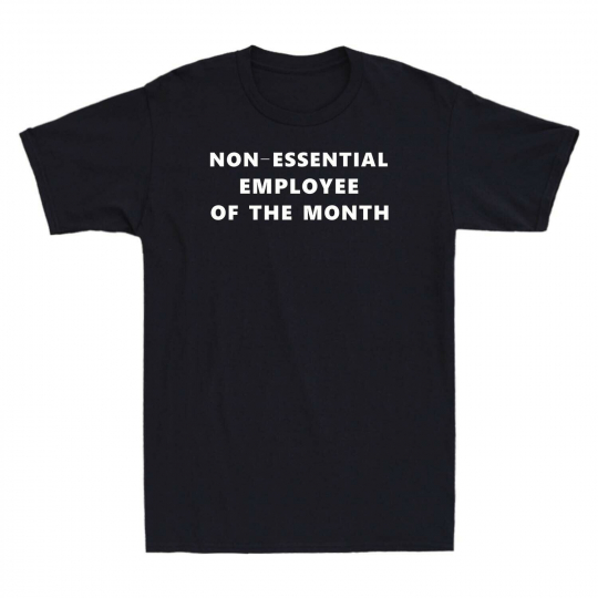 Non Essential Employee of The Month Men's T-Shirt Graphic Gift Short Sleeve Tee