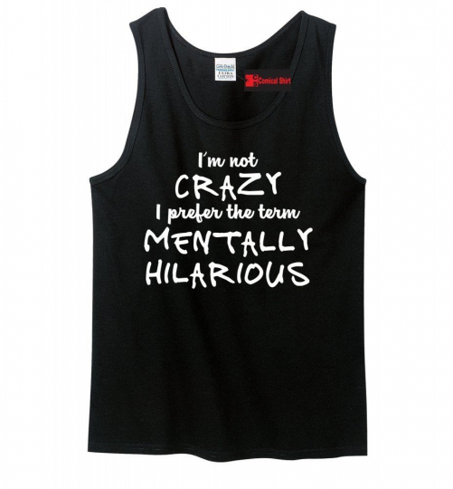 Not Crazy Mentally Hilarious Funny Mens Tank Top College Humor Party Tee Z3
