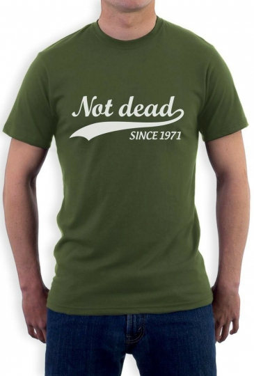 Not Dead Since 1971 - Sarcastic 45th Birthday Gift T-Shirt Funny