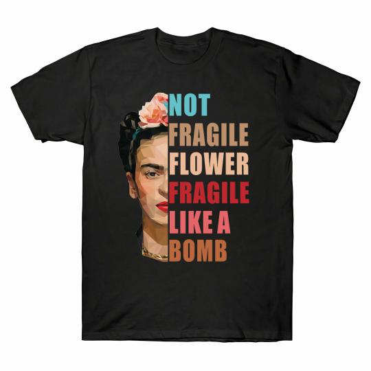 Not Fragile Like A Flower , Fragile Like A Bomb Men's T-Shirt Funny Gift Tee