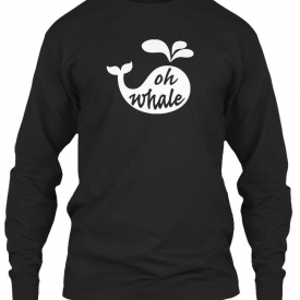 Oh Whale Puns, Jokes, Funny, Laugh Gildan Long Sleeve Tee T-Shirt