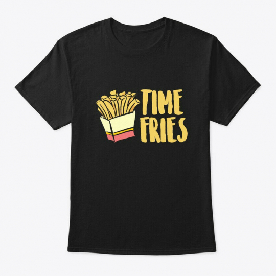 On trend Time Fries Food Puns, Funny Hanes Tagless Tee Hanes Tagless Tee T-Shirt