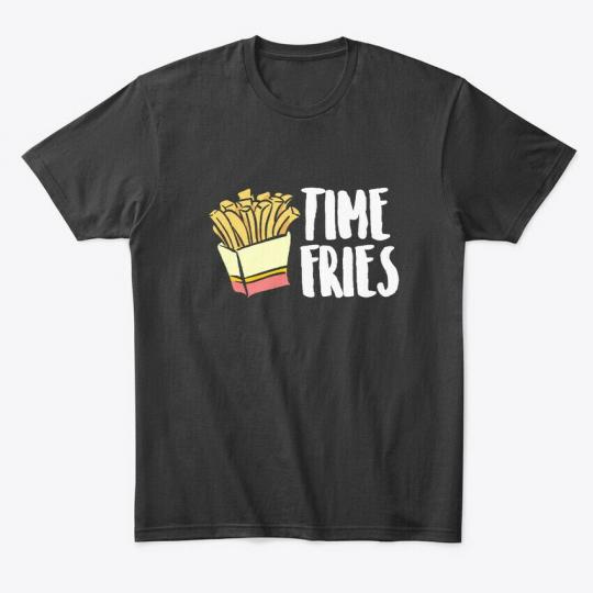 On trend Time Fries Food Puns, Funny Premium Tee T-Shirt Premium Tee T-Shirt