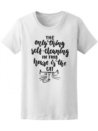 Only Self-Cleaning Is Cat Quote Tee Women's -Image by Shutterstock