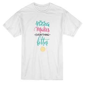 Pizza Makes Everything Better Graphic Tee – Image by Shutterstock
